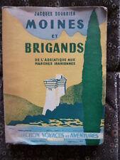 Jacques SOUBRIER - Moines et Brigands (De l'Adriatique à l'Iran) - Ed SUSSE 1945