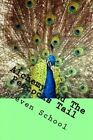 Alchemy and the Peacocks Tail: The Degrees of the Fire by Steven School (Paperback / softback, 2013)