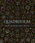 Quadrivium: Number Geometry Music Heaven by John Martineau, Jason Martineau, Miranda Lundy, Anthony Ashton, Daud Sutton (Hardback, 2010)