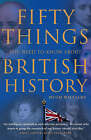 Fifty Things You Need to Know About British History by Hugh Williams (Hardback, 2008)
