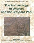 The Archaeology of Wigford and the Brayford Pool by Alan Vince, Kate Steane (Hardback, 2001)