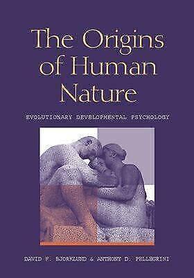 The Origins of Human Nature: Evolutionary Developmental Psychology by Bjorklund