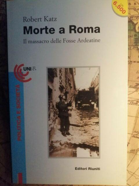 Morte a Roma. Il massacro delle Fosse Ardeatine