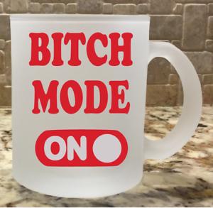 Bitch Mode On Funny Coffee Mug