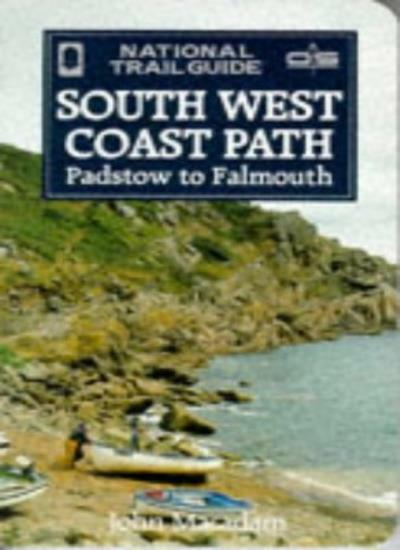 National Trail Guide : Southwest Coast Path - Padstow To Falmouth By John Macad