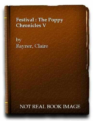 Festival : The Poppy Chronicles V By Claire Rayner