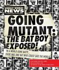 Going Mutant: the Bat Boy Exposed! by Bat Boy LLC Staff, LLC Princeton Publishing Staff, Weekly World News Editors and Neil McGinness (2010, Paperback)