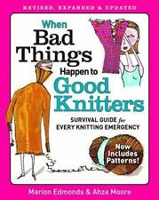 When Bad Things Happen to Good Knitters: Revised, Expanded, and-ExLibrary