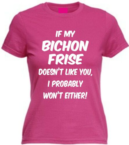 IF MY BICHON FRISE DOESN/'T LIKE YOU T-SHIRT Funny Dog Lover Christmas Present
