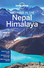 Lonely Planet Trekking in the Nepal Himalaya by Bradley Mayhew, Lonely Planet, Stuart Butler, Lindsay Brown (Paperback, 2016)