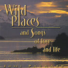 Wild Places and Songs of Love and Life by Joni Packard (CD, Mar-2005, Blue Marmot Music)