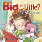 Big or Little? by Kathy Stinson (Board book, 2014)