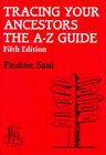 Tracing Your Ancestors: The A-Z Guide by Pauline A. Saul, F.C. Markwell (Hardback, 1995)