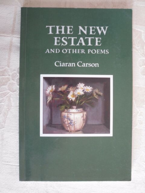 The New Estate and Other Poems Ciaran Carson ISBN 1852350326 Nice! 9781852350321