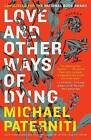 Love and Other Ways of Dying: Essays by Michael Paterniti (Paperback / softback, 2016)