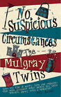 No Suspicious Circumstances by The Mulgray Twins (Paperback, 2008)