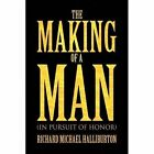 The Making of a Man 9781436399203 by Richard Michael Halliburton Hardcover