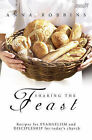 Sharing the Feast: Recipes for Evangelism and Discipleship for Today's Church by Anna Robbins (Paperback, 2005)