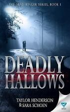 Deadly Hallows by Taylor Henderson and Sara Schoen (2016, Paperback)