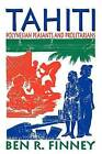 Tahiti: Polynesian Peasants and Proletarians by Ben R. Finney (Paperback, 2007)