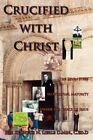 Crucified With Christ The Seven Steps to Spiritual Maturity Under The Grace of
