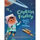 Captain Freddy Counts Down to School by Elizabeth Shreeve (Hardback, 2016)