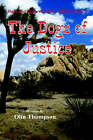 The Dogs of Justice by Olin Thompson (Hardback, 2005)