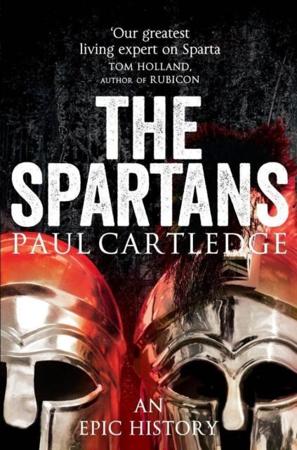 The Spartans von Paul Cartledge (2013, Taschenbuch)