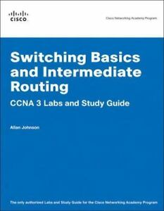 Switching Basics And Intermediate Routing Ccna 3 Labs And Study