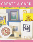 Create a Card: With Stickers, Stencils and Stamps by Stephanie Weightman (Paperback, 2006)