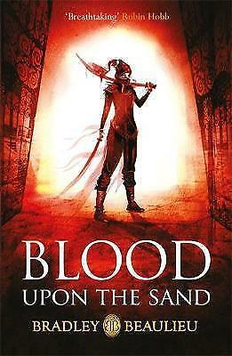 1 of 1 - Blood upon the Sand (The Song of the Shattered Sands), Beaulieu, Bradley, New