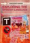 Exploring the Spanish Language by Christopher J. Pountain (Paperback, 2003)