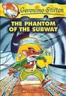Phantom of the Subway by Geronimo Stilton (Paperback, 2004)