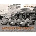 Around the Circuit: Racing Car Transporters and Support Vehicles at Work by David Cross (Hardback, 2013)