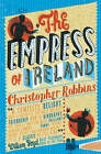 The Empress of Ireland: Chronicle of an Unusual Friendship by Christopher Robbins (Paperback, 2005)
