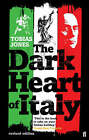 The Dark Heart of Italy by Tobias Jones (Paperback, 2007)