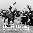 100 Years of Horse Racing by AE Publications (Paperback, 2009)