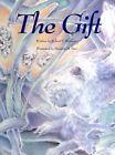The Gift by Robert E Morneau (Hardback, 2000)