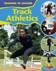 Track Athletics by Rita Storey (Hardback, 2009)