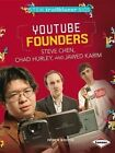 YouTube Founders Steve Chen, Chad Hurley, and Jawed Karim by Patricia Wooster (Paperback / softback, 2014)