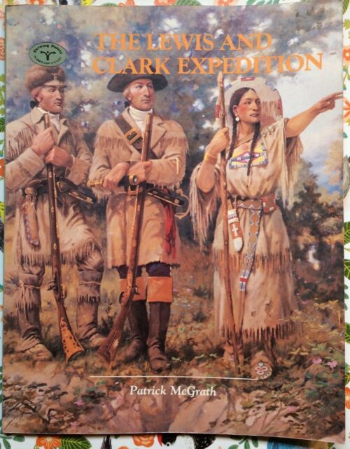 Lewis and Clark Expedition by Patrick McGrath c1984 Good Paperback
