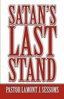 Satan's Last Stand by Pastor Lamont J Sessoms (Paperback / softback, 2011)