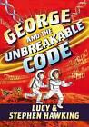 George and the Unbreakable Code by Lucy Hawking, Stephen Hawking (Hardback, 2016)