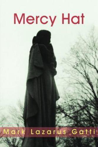 Mercy Hat by Mark Lazarus Gatti (2001, Paperback)