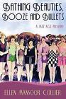 Bathing Beauties, Booze and Bullets by Ellen Mansoor Collier (Paperback, 2017)