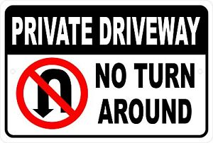 Private Driveway No Turn Around ...  Aluminum Sign 8 X 12