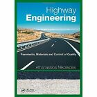 Highway Engineering: Pavements, Materials and Control of Quality by Athanassios Nikolaides (Hardback, 2014)