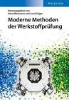 Moderne Methoden der Werkstoffprüfung (2014, Gebundene Ausgabe)