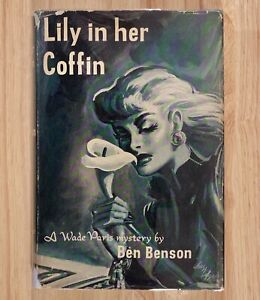 LILY IN HER COFFIN: A Wade Paris Mystery by Ben Benson (HC/DJ) 1952  First Editi