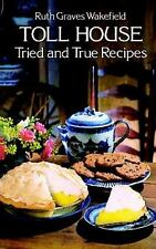 Dover Cookbooks: Toll House Tried and True Recipes by Ruth Graves Wakefield (1977, Paperback, Reprint)